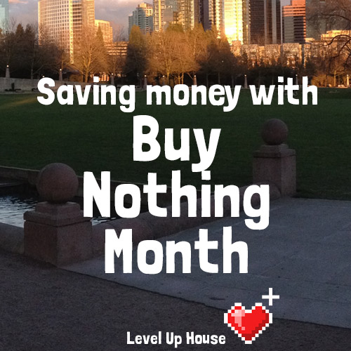 Saving Money with Buy Nothing Month: How we bought nothing but food for an entire month - and loved it.